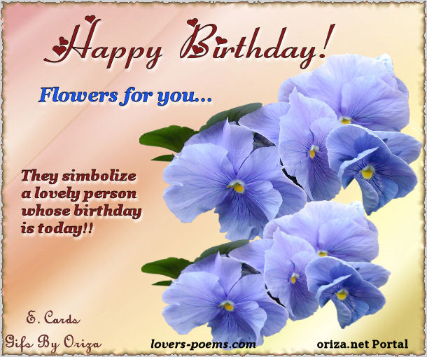 happy birthday flowers for you…  lovers poems  by oriza, Natural flower